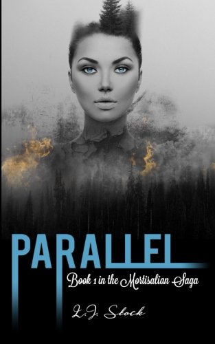 Parallel: (Book 1 in the Mortisalian Saga): Volume 1