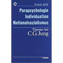 Parapsychologie, Individuation, Nationalsozialismus - Themen bei C.G. Jung