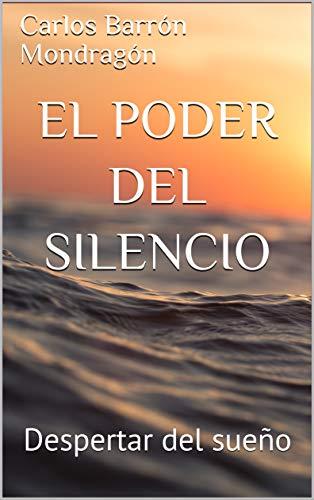 El Poder del Silencio: Despertar del sueño (La práctica de Un ...