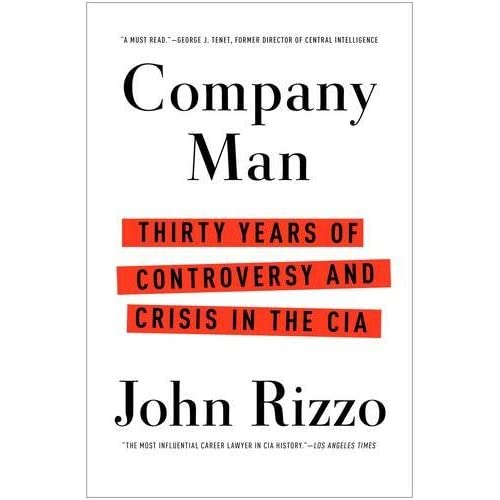 Company Man: Thirty Years of Controversy and Crisis in the CIA by John Rizzo (2014-06-01)