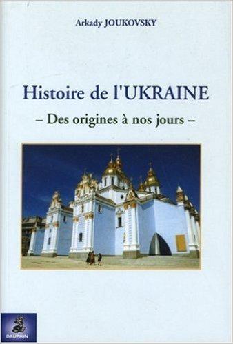 Histoire de l'Ukraine de Arkady Joukovsky,Alain Besanon (Prface) ( 2 septembre 2005 )