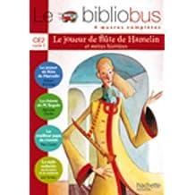 Le bibliobus n° 8 CE2 : Le Joueur de flûte de Hamelin ; La chèvre de Monsieur Seguin ; Le meilleur papa du monde ; Le style enfantin ou La mort et le médecin