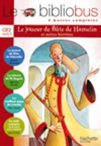 Le bibliobus n 8 CE2 : Le Joueur de flte de Hamelin ; La chvre de Monsieur Seguin ; Le meilleur papa du monde ; Le style enfantin ou La mort et le mdecin