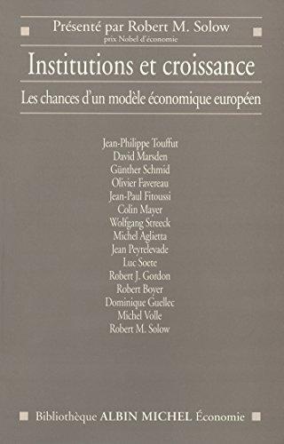 Institutions et croissance : Les chances d'un modèle économique européen, présenté par Robert M. Solow