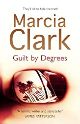 Guilt By Degrees: A Rachel Knight novel by Marcia Clark (2013-04-11)
