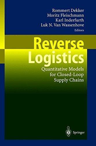 Reverse Logistics: Quantitative Models for Closed-Loop Supply Chains (2004-01-22)