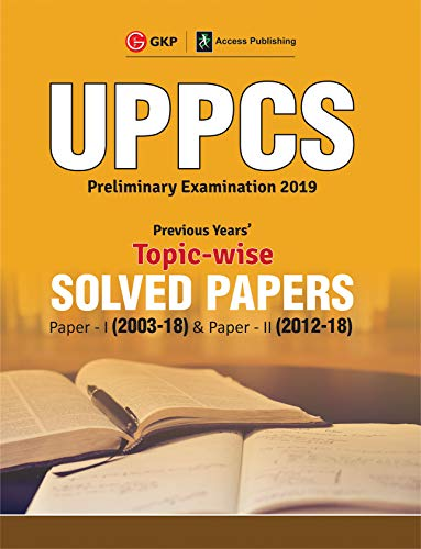 UPPCS 2019 : Previous Years' Topic-Wise Solved Papers : Paper I  2003-18  (Include Paper II : Solved Paper 2012-18)