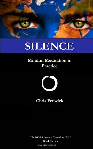 Silence: Mindful Meditation in Practice