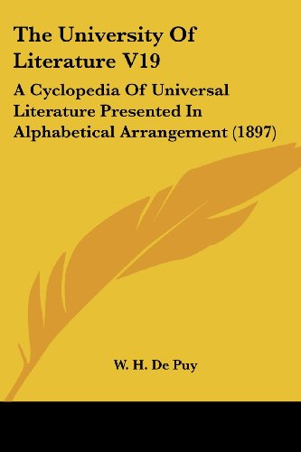 The University of Literature V19: A Cyclopedia of Universal Literature Presented in Alphabetical Arrangement (1897)