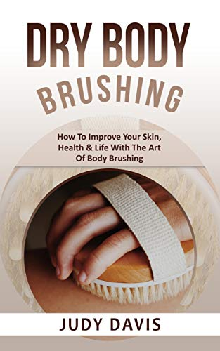 Dry Body Brushing: How To Improve Your Skin