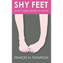 Shy Feet: Short Stories Inspired by Travel