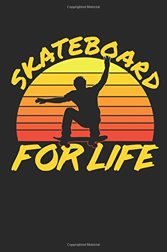 Skateboard for Life: Skateboard Journal, Blank Paperback Notebook for Skateboarder to write in, Skateboarding Gift, 150 pages, college ruled di Deliles Journals