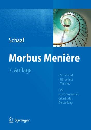 Morbus Menière: Schwindel - Hörverlust - Tinnitus - Eine psychosomatisch orientierte Darstellung