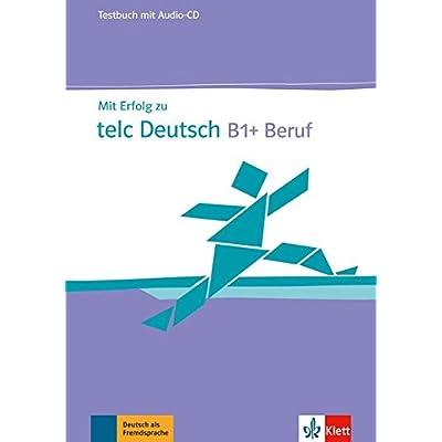 read mit erfolg zu telc deutsch b1 beruf testbuch audio cd pdf