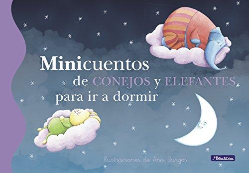 Minicuentos de conejos y elefantes para ir a dormir por Ana Burgos