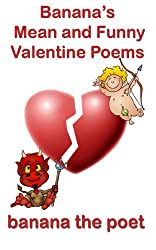 Banana's Mean and Funny Valentine Poems