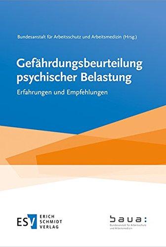 Gefährdungsbeurteilung psychischer Belastung: Erfahrungen und Empfehlungen