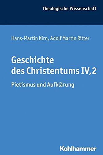 Geschichte des Christentums IV,2: Pietismus und Aufklärung (Theologische Wissenschaft, Band 8)