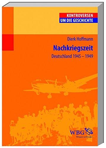 Nachkriegszeit: Deutschland 1945-1949 (Kontroversen um die Geschichte)