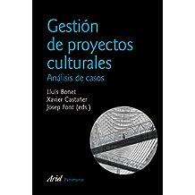 Gestión de proyectos culturales: 2ª edición actualizada (Ariel Arte y Patrimonio)