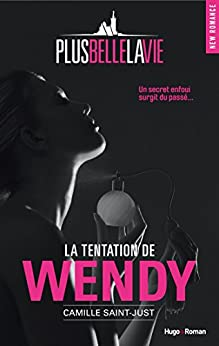 Plus belle la vie - La tentation de Wendy par [Saint-just, Camille]