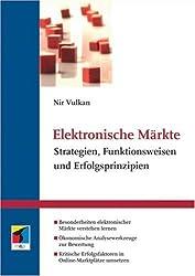 Elektronische Märkte. Strategien, Funktionsweisen und Erfolgsprinzipien