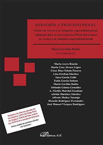 Asesoría y proceso penal : máster de acceso a la abogacía, especialidad penal : adaptado para la convocatoria oficial del exámen de acceso a la abogacía, especialidad penal
