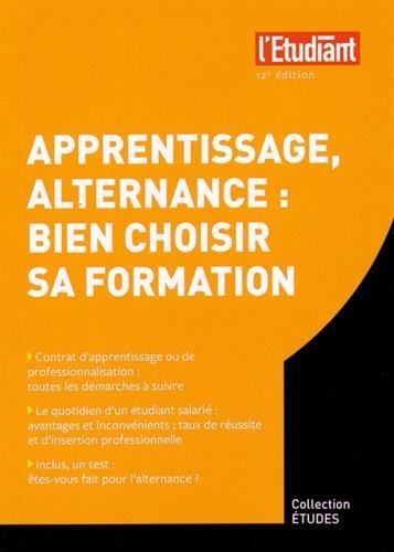 Apprentissage, Alternance : bien choisir sa formation 12e édition