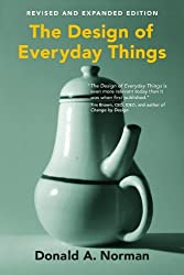 The Design of Everyday Things, revised and expanded edition by Donald A. Norman (2013-12-23)