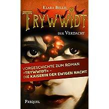 """Trywwidt – Der Verdacht: Ein Prequel zum Roman """"Trywwidt – Die Kaiserin der ewigen Nacht"""""""
