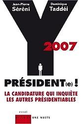 2007 Y Président(e) ! : La candidature qui inquiète les autres présidentiables