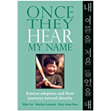 Once They Hear My Name: Korean Adoptees and Their Journeys Toward Identity