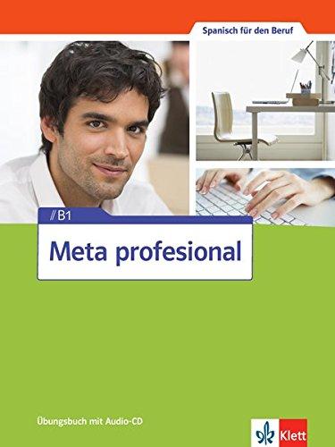 Preisvergleich Produktbild Meta profesional B1: Spanisch für den Beruf. Übungsbuch mit Audio-CD (Meta profesional / Spanisch für den Beruf)