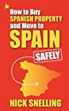 How To Buy Spanish Property and Move To Spain ... Safely
