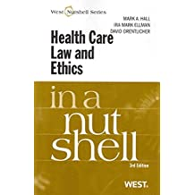 [(Health Care Law and Ethics in a Nutshell)] [By (author) Mark Hall ] published on (June, 2011)