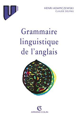 Grammaire linguistique de langlais (Langue et civilisation anglo-saxonnes) (French