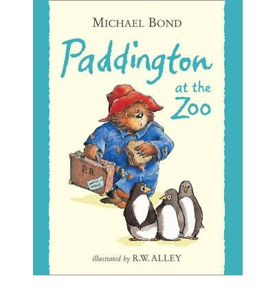 [( Paddington at the Zoo )] [by: Michael Bond] [Feb-2009]