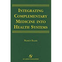 Integrating Complementary Medicine into Healing