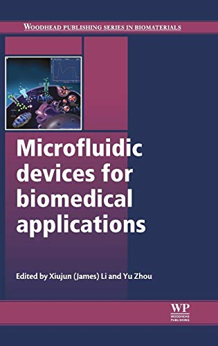 Microfluidic Devices for Biomedical Applications (Woodhead Publishing Series in Biomaterials, Band 61)