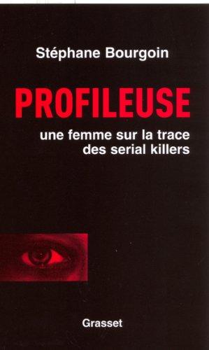 Profileuse : Sur la trace des serial killers (Documents Français)