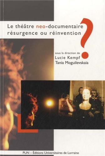 Le Theatre Neo-Documentaire : Resurgence Ou Reinvention ?