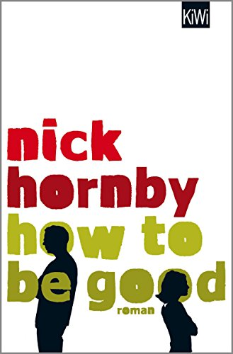 How to be Good: Roman (German Edition)