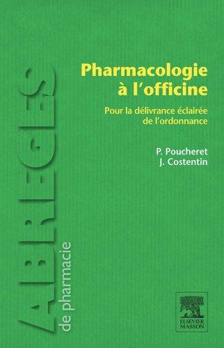 Pharmacologie à l'officine: Pour la délivrance éclairée de l'ordonnance