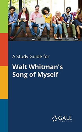 A Study Guide for Walt Whitman's Song of Myself por Cengage Learning Gale