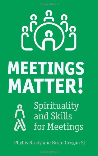 Meetings Matter!: Spirituality and Skills for Meetings por Phyllis Brady