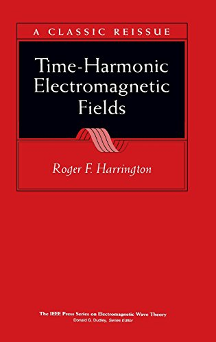 Time-Harmonic Electromagnetic Fields (IEEE/OUP Series on Electromagnetic Wave Theory)
