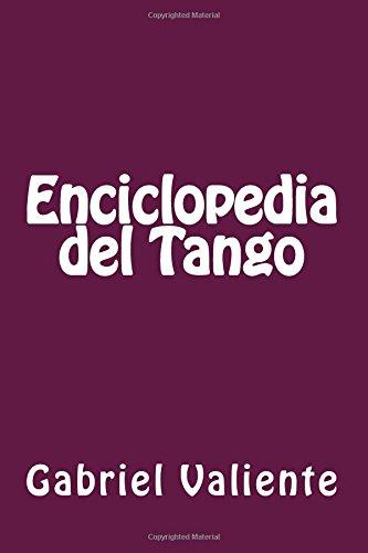 Enciclopedia del Tango por Gabriel Valiente