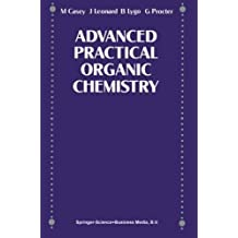Advance Practical Organic Chemistry 1990 edition by Procter, and G, Leonard, M. Casey J. (1989) Paperback