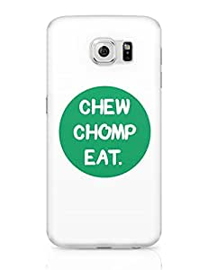 PosterGuy Samsung Galaxy S6 Case Covers - CHEW CHOMP EAT Sarcasm, Typography, Funny, Demotivational