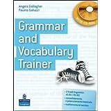 Grammar and vocabulary trainer. Student's book. Per le Scuole superiori. Con CD-ROM